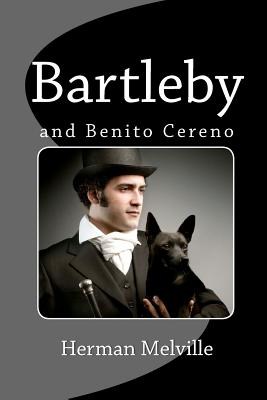 Bartleby and Benito Cereno, Melville, Herman