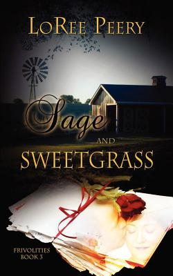 Sage and Sweetgrass, Peery, LoRee