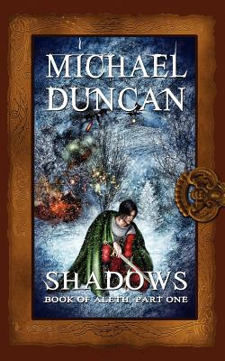 Shadows: Book of Aleth, Part One, Duncan, Michael