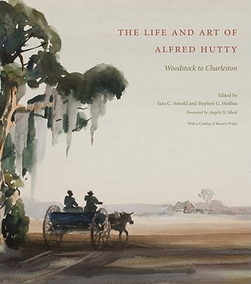 Image for The Life and Art of Alfred Hutty: Woodstock to Charleston