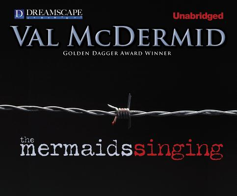 The Mermaids Singing (Dr. Tony Hill and Carol Jordan), McDermid, Val