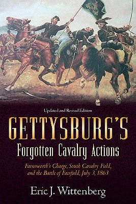 Image for Gettysburg's Forgotten Cavalry Actions: Farnsworth's Charge, South Cavalry Field, and the Battle of Fairfield, July 3, 1863