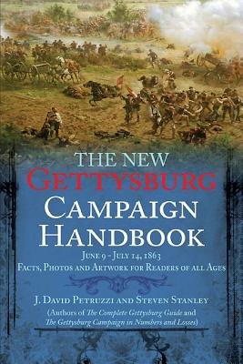 Image for The New Gettysburg Campaign Handbook: Facts, Photos, and Artwork for Readers of All Ages, June 9 - July 14, 1863 (Savas Beatie Handbook)