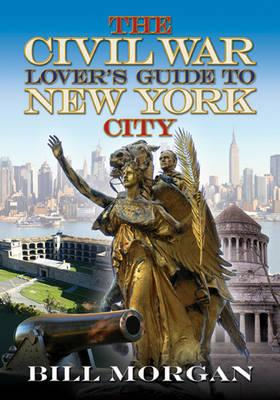 Image for The Civil War Lover's Guide to New York City