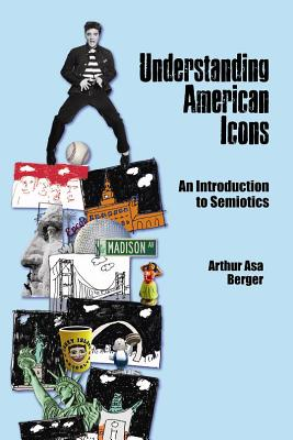 Image for Understanding American Icons: An Introduction to Semiotics