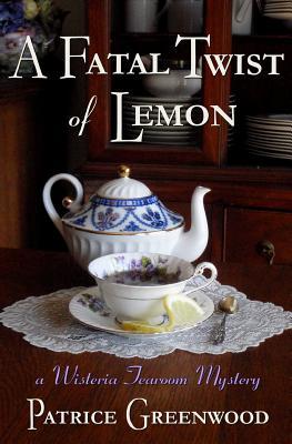 Image for A Fatal Twist of Lemon: A Wisteria Tearoom Mystery (Volume 1)