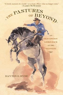 Image for The Pastures of Beyond: An Old Cowboy Looks Back at the Old West