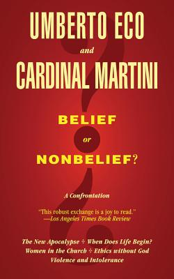 Belief or Nonbelief?: A Confrontation, Umberto Eco, Carlo Maria Martini