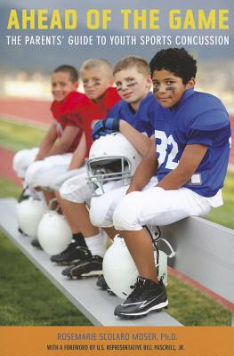 Image for Ahead of the Game: The Parents� Guide to Youth Sports Concussion