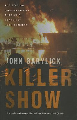 Image for Killer Show: The Station Nightclub Fire, America's Deadliest Rock Concert