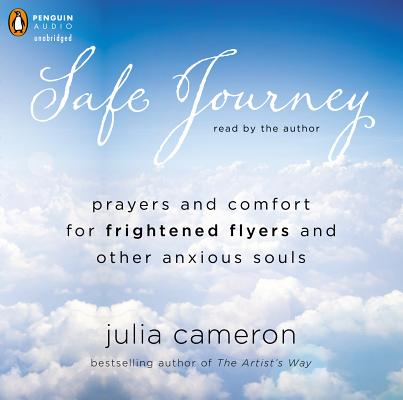 SAFE JOURNEY PRAYERS AND COMFORT FOR FRIGHTENED FLYERS, CAMERON, JULIE