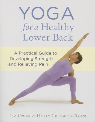 Image for Yoga for a Healthy Lower Back: A Practical Guide to Developing Strength and Relieving Pain