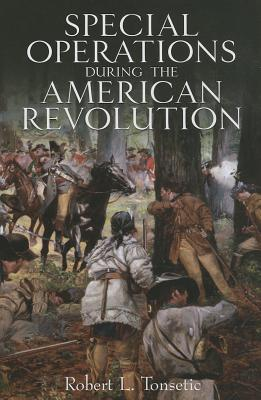 Special Operations in the American Revolution, Tonsetic, Robert L.