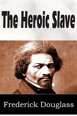 The Heroic Slave, Douglass, Frederick