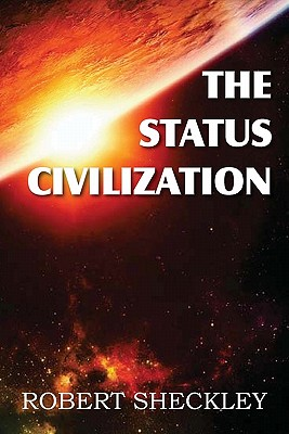The Status Civilization, Sheckley, Robert