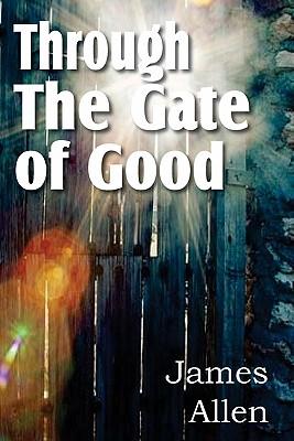 Through the Gate of Good, Allen, James