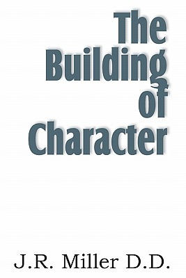 The Building of Character, Miller, J. R.