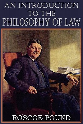 An Introduction to the Philosophy of Law, Pound, Roscoe