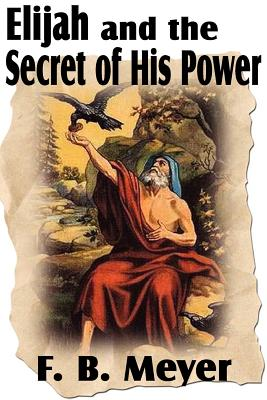 Image for Elijah and the Secret of His Power
