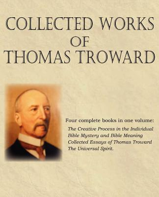 Collected Works of Thomas Troward, Troward, Thomas