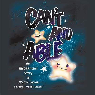 Can't and Able: An Inspirational Story, Fabian, Cynthia