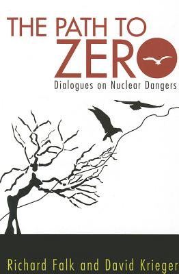 Image for Path to Zero: Dialogues on Nuclear Dangers