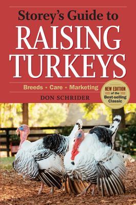 Storey's Guide to Raising Turkeys, 3rd Edition: Breeds, Care, Marketing, Schrider, Don