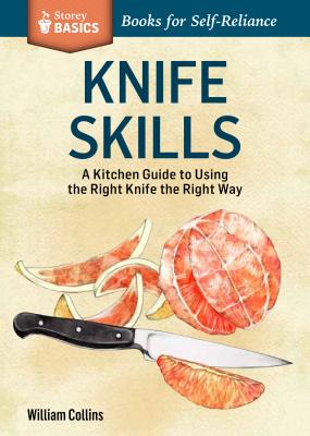 Image for Knife Skills: A Kitchen Guide to Using the Right Knife the Right Way