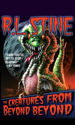 """The Creatures from Beyond Beyond, """"Stine, R.L."""""""