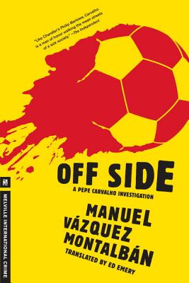 Off Side (A Pepe Carvalho Mystery), Vazquez Montalban, Manuel