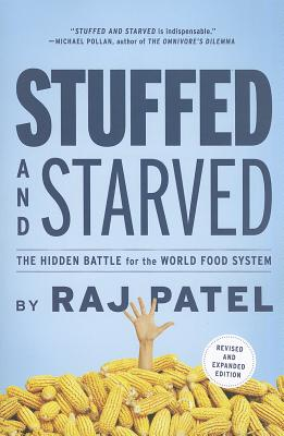 Image for STUFFED AND STARVED THE HIDDEN BATTLE FOR THE WORLD FOOD SYSTEM