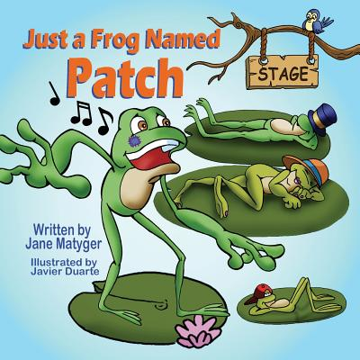 Just a Frog Named Patch, Matyger, Jane