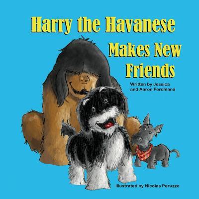 Harry the Havanese Makes New Friends, Ferchland, Jessica; Ferchland, Aaron