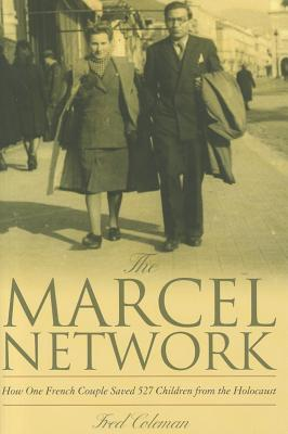 Image for The Marcel Network: How One French Couple Saved 527 Children from the Holocaust