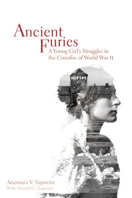 Image for Ancient Furies: A Young Girl's Struggles in the Crossfire of World War II