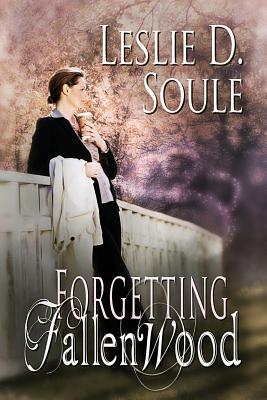Forgetting Fallenwood, Soule, Leslie D.