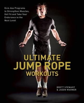ULTIMATE JUMP ROPE WORKOUTS, BRETT STEWART