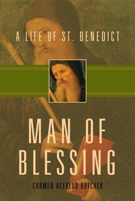 Image for Man of Blessing: A Life of St. Benedict