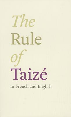 The Rule of Taize: Bilingual Edition:  English and French, Taize Community  The
