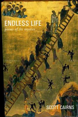 Endless Life: Poems of the Mystics, Scott Cairns