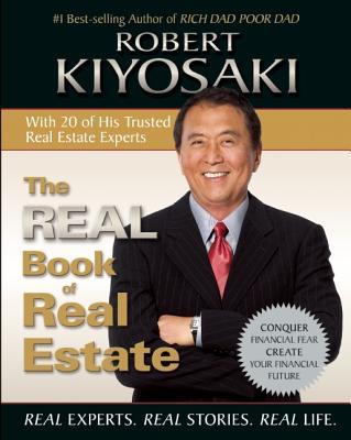 REAL BOOK OF REAL ESTATE: REAL EXPERTS, REAL STORIES, REAL LIFE, KIYOSAKI, ROBERT T.