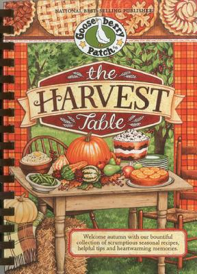 Image for The Harvest Table: Welcome Autumn with Our Bountiful Collection of Scrumptious Seasonal Recipes, Helpful Tips and Heartwarming Memories (Seasonal Cookbook Collection)