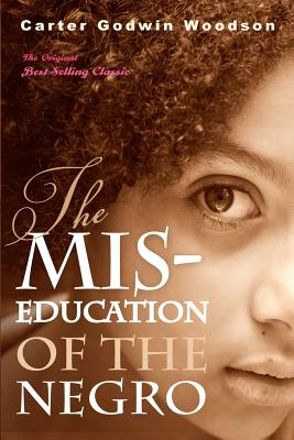The Mis-Education of the Negro, Woodson, Carter Godwin