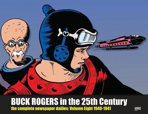 Buck Rogers in the 25th Century: The Complete Newspaper Dailies Volume 8 (Buck Rogers in 25th Century Dailies Hc), Trust, Dille Family
