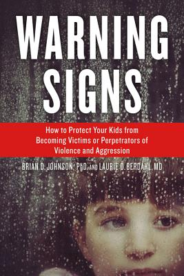 Image for Warning Signs: How to Protect Your Kids from Becoming Victims or Perpetrators of Violence and Aggression