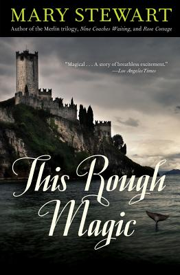 This Rough Magic (Rediscovered Classics), Mary Stewart