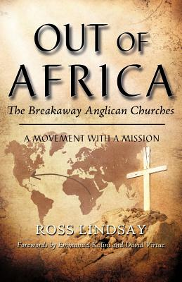 Out of Africa: The Breakaway Anglican Churches, Lindsay, Ross