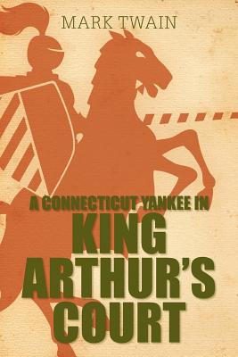 A Connecticut Yankee in King Arthur's Court, Twain, Mark