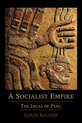 Image for A Socialist Empire: The Incas of Peru