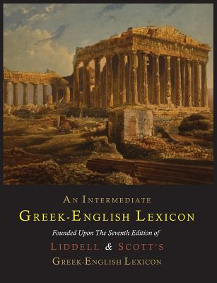 Image for An Intermediate Greek-English Lexicon (Greek and English Edition)